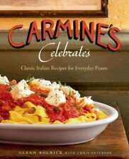 Carmine's Celebrates : Classic Italian Recipes for Everyday Feasts by Glenn Rolnick (2014, Hardcover)