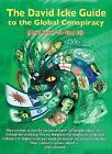 The David Icke Guide to the Global Conspiracy : And How to End It by David Icke (2007, Paperback)