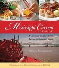Mississippi Current Cookbook: A Culinary Journey Down America's Greatest River by Harriet Bell, Regina Charboneau (Hardback)