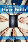 We Will Always Have Faith: The Chronicles of Calebe and Mary Ruth by Barbara L. Wylie Apicella (Paperback, 2011)