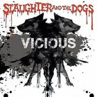 Vicious 0889466037221 by Slaughter & Dogs CD