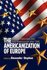 The Americanization of Europe: Culture, Diplomacy and Anti-Americanism by Berghahn Books (Hardback, 2005)