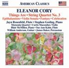Eleanor Cory - : Things Are; String Quartet No. 3 (2015)
