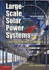 Large-Scale Solar Power Systems: Construction and Economics by Peter Gevorkian (Paperback, 2013)