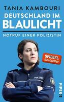 Deutschland im Blaulicht von Tania Kambouri (2015, Taschenbuch)