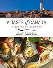 A Taste of Canada: A Culinary Journey by Rose Murray (Paperback, 2010)