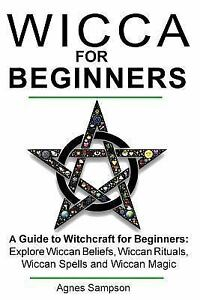 Witchcraft for Beginners Book 1: Wicca for Beginners : A Guide to  Witchcraft for Beginners: Explore Wiccan Beliefs, Wiccan Rituals, Wiccan  Spells and