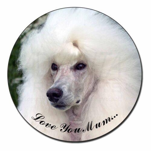 White Poodle Dog /'Love You Mum/' Fridge Magnet Stocking Filler Chri AD-POD5lymFM