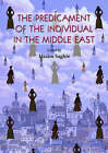 The Predicament of the Individual in the Middle East by Saqi Books (Hardback, 2000)