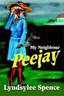 My Neighbour Peejay 9780595309627 by Lyndsylee Spence Paperback