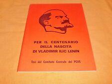 Per il centenario della nascita di Vladimir Ilic Lenin : tesi del Comitato centr