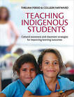 Teaching Indigenous Students: Cultural Awareness and Classroom Strategies for Improving Learning Outcomes by Thelma Perso, Colleen Hayward (Paperback, 2015)