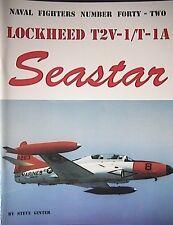 Lockheed T2V-1 / T-1A Seastar Book Naval Fighters 42
