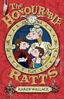 The Honourable Ratts by Karen Wallace (Paperback, 2009)