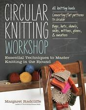 Circular Knitting Workshop: Essential Techniques to Master Knitting in the Roun