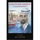 Shifting Sands a Clash of Cultures 9780595411030 by Will Kester Book