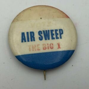 Vintage-Vote-AIR-SWEEP-The-Big-1-Faded-1-3-4-034-Pin-Pinback-Button-Not-Sure-P1