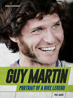 Guy Martin: Portrait of a Bike Legend by Phil Wain (Hardback, 2015)
