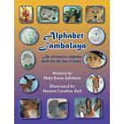 Alphabet Jambalaya: An Alliterative Alphabet Book for the Fun at Heart by Mary Knox-Johnson (Paperback / softback, 2014)