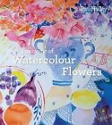 The Magic of Watercolour Flowers: Step by Step Techniques and Inspiration by Paul Riley (Hardback, 2015)