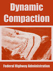 Dynamic Compaction by Federal Highway Administration (Paperback / softback, 2004)