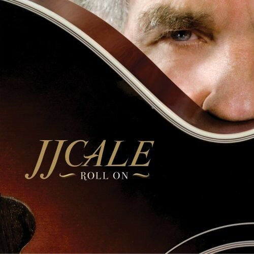 1 of 1 - J.J. Cale - Roll on [New CD]