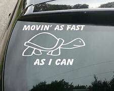 LARGE MOVIN AS FAST AS I CAN Turtle Slow Funny Car JDM EURO Vinyl Decal Sticker