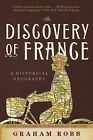 The Discovery of France: A Historical Geography by Graham Robb (Paperback, 2008)