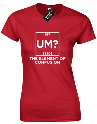 UM THE ELEMENT OF CONFUSION LADIES T SHIRT FUNNY NEW PREMIUM DESIGN BIG BANG