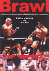 Brawl: A Behind-the-scenes Look at Mixed Martial Arts Competition by Bret Aita, Erich Krauss (Paperback, 2003)