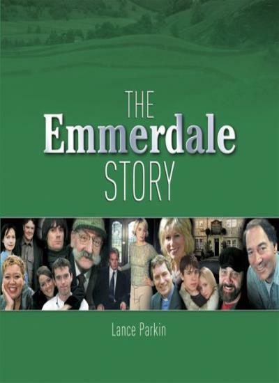 """""""The Story of """"Emmerdale"""" By Lance Parkin"""""""