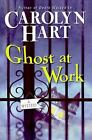 Bailey Ruth Raeburn: Ghost at Work Bk. 1 by Carolyn Hart (2008, Hardcover)