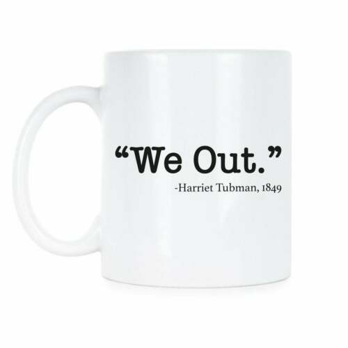 Details about  /Harriet Tubman We Out Equal Rights Black History Civil Rights Harriet Tubman Mug