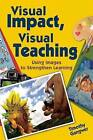 Visual Impact, Visual Teaching: Using Images to Strengthen Learning by Timothy Patrick Gangwer (Paperback, 2015)