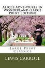 Alice's Adventures in Wonderland by Lewis Carroll (Paperback / softback, 2013)