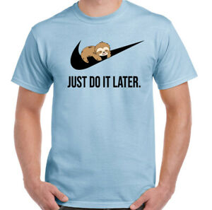 SLOTH-T-SHIRT-Just-do-it-Later-Mens-Funny-Tee-Top-Unisex-Animal-Procrastinate