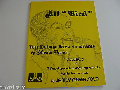 6 Aebersold Vol Charlie Parker /'All Bird/' All Instruments MUSIC BOOK /& CD