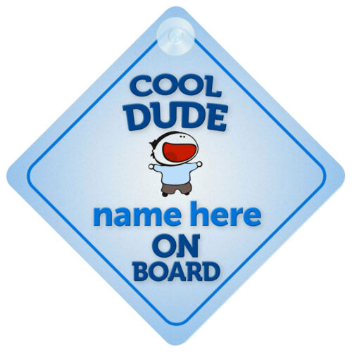 Cool Dude On Board Personalised Child//Baby Boy Car Sign