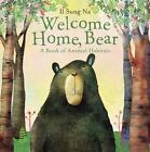 Welcome Home, Bear : A Book of Animal Habitats by Il Sung Na (2015, Picture Book)