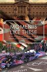 Moments Like These by Charlotte Theresa Williams (Paperback / softback, 2013)