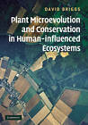 Plant Microevolution and Conservation in Human-influenced Ecosystems by David Briggs (Hardback, 2009)