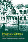 Pragmatic Utopias: Ideals and Communities, 1200-1630 by Cambridge University Press (Paperback, 2010)