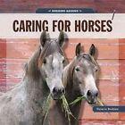 Horsing Around: Caring for Horses by Valerie Bodden (Paperback / softback, 2014)