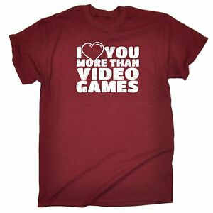 Details About I LOVE YOU MORE THAN VIDEO GAMES T SHIRT Joke Girlfriend Funny Birthday Gift