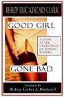 Good Girl Gone Bad by E K Clark (Paperback / softback, 2004)