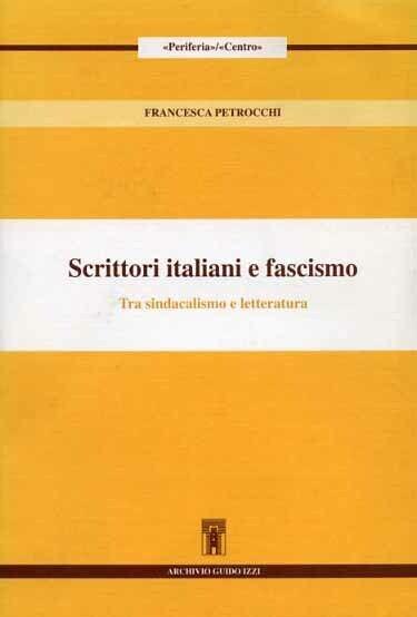 Scrittori italiani e fascismo Petrocchi Francesca
