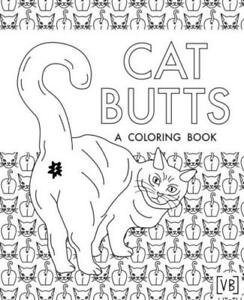 Cat Butts A Coloring Book Paperback April 6 2017 9781545200131 Ebay