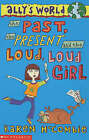 The Past, the Present and the Loud, Loud Girl by Karen McCombie (Paperback, 2001)