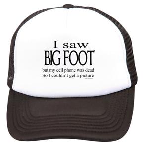Trucker Hat Cap Foam Mesh I Saw Bigfoot But Cellphone Was Dead No ... 8a5b4070640b