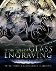 The Techniques of Glass Engraving by Peter Dreiser, Jonathan Matcham (Hardback, 2006)
